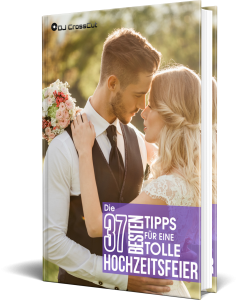 Die 37 besten Tipps für eine tolle Hochzeitsfeier